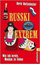 Russki Extrem Wie ich lernte, Russland zu lieben